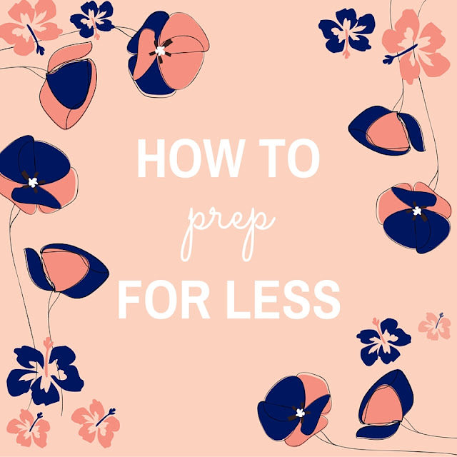 How To Prep For Less | Live The Prep Life