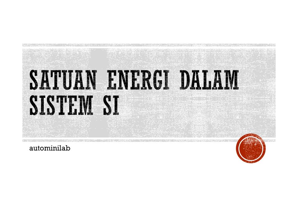 satuan-energi-dalam-sistem-SI-1