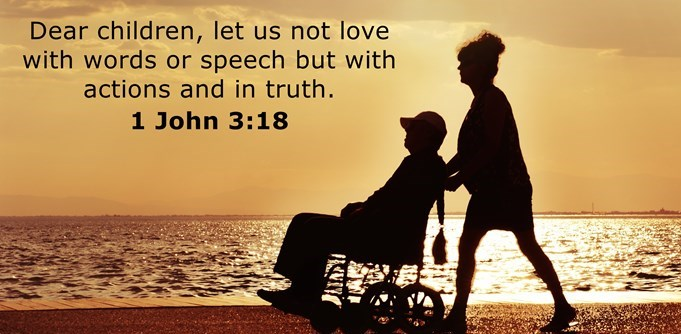 Dear children, let us not love with words or tongue but with actions and in truth.