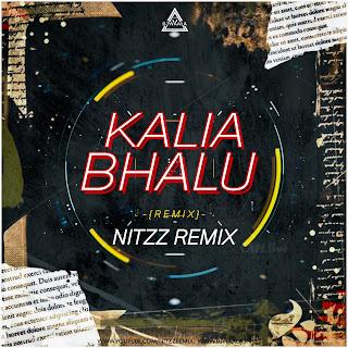 KALIA BHALU - ODIA REMIX - NITZZ REMIX