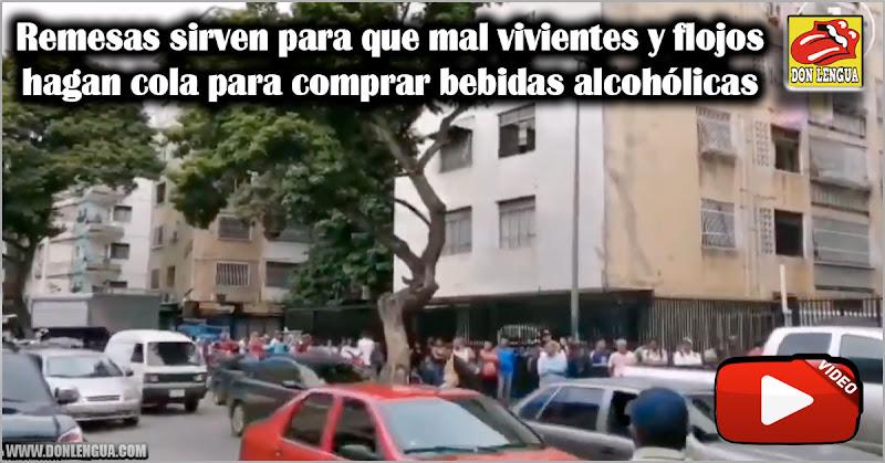 Remesas sirven para que mal vivientes y flojos hagan cola para comprar bebidas alcohólicas