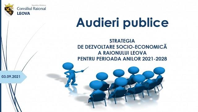 AUDIEREA PUBLICĂ a proiectului Strategiei de dezvoltare socio-economică a raionului Leova 2021-2028