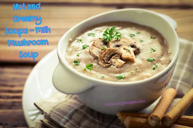 Hot and Creamy Soups - Milk Mushroom Soup
