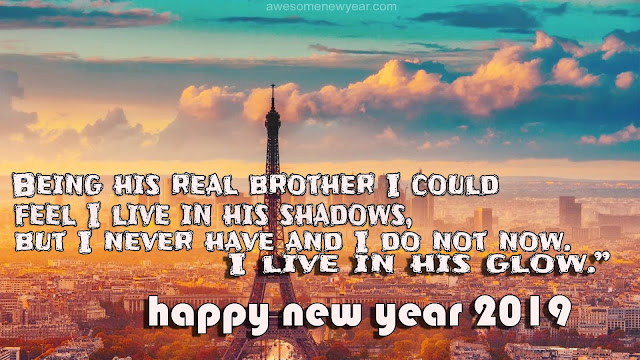 New Year 2019 Brother Sayings