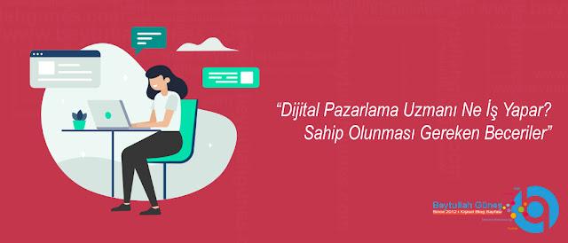 Dijital Pazarlama Uzmanı Ne İş Yapar