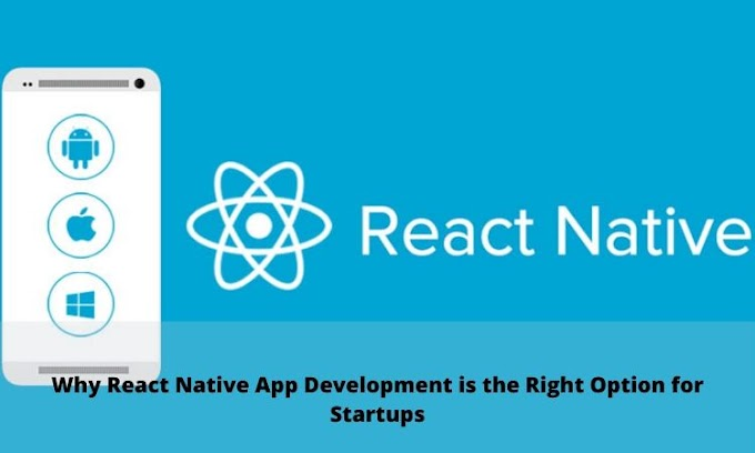 Why React Native App Development is the Right Option for Startups
