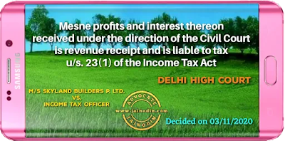 Mesne profits and interest thereon received under the direction of the Civil Court is revenue receipt and is liable to tax u/s. 23(1) of the Income Ta