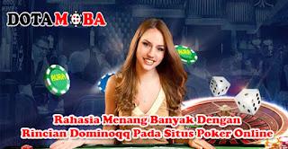 Rahasia Menang Banyak Dengan Rincian Dominoqq Pada Situs Poker Online