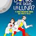 Libro: ¿Por qué me sigue la luna? Y otras preguntas raras que me hago a veces
