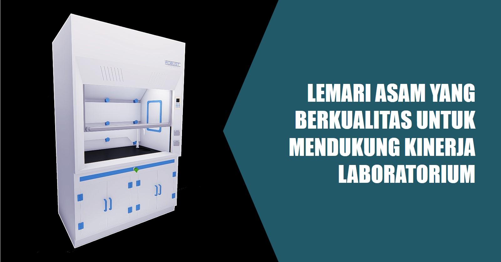 lemari asam berkualitas untuk laboratorium