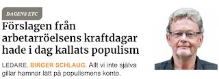 https://www.etc.se/ledare/forslagen-fran-arbetarroelsens-kraftdagar-hade-i-dag-kallats-populism?fbclid=IwAR0IOwes2ySYOHhPeNLa5net28n1RwYF3g_B4uDym2xMk0NMQCvMhxbZSSk