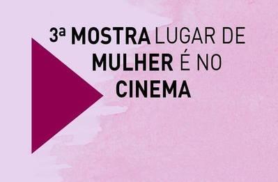 III Mostra Lugar de Mulher é No Cinema chega a Salvador
