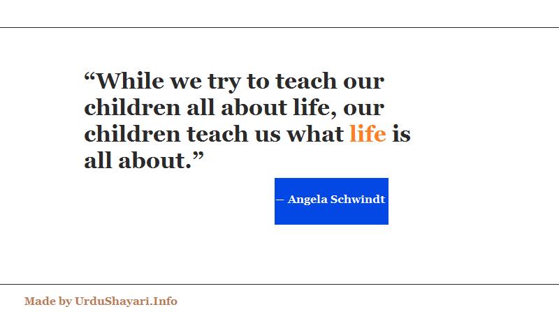 Life Lessons quotes, children teach us life