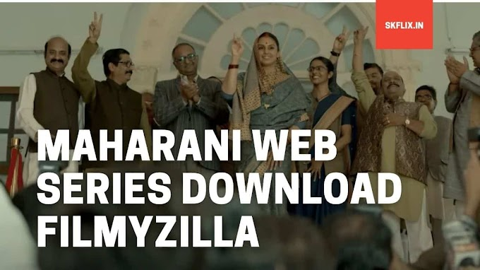 Maharani Web Series Download Filmyzilla [ All Episodes ] In 480p, 720p
