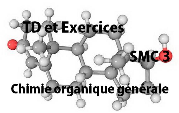 TD et Exercices corrigés Chimie Organique Générale SMC S3 PDF
