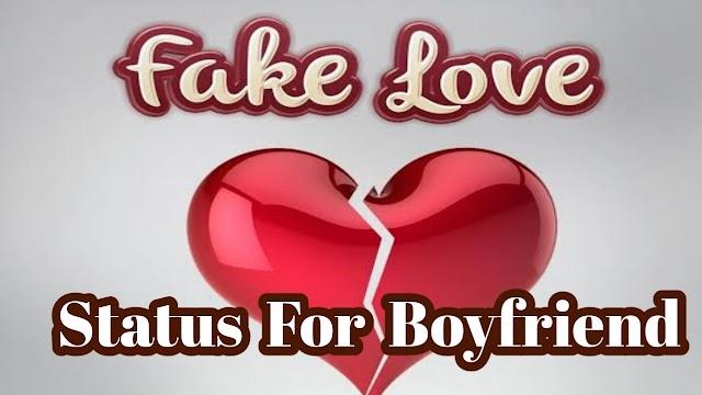 Fake Love Status For Boyfriend