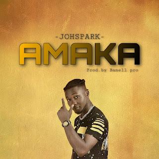 [Music] Johspark - Amaka