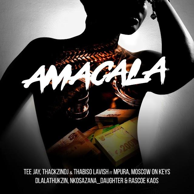 Tee Jay, ThackzinDJ & Thabiso Lavish - Amacala (feat. Dlala Thukzin, Mpura, Nkosazana Daughter, Rascoe Kaos & Moscow)