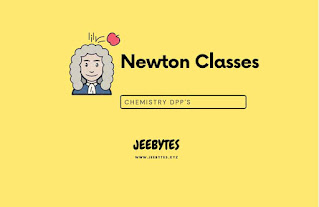 Complete Chemistry DPP For JEE& NEET By Newton Classes