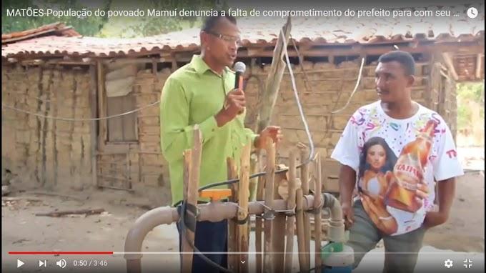 MATÕES - População do povoado Mamuí denuncia a falta de comprometimento do prefeito para com seu povo