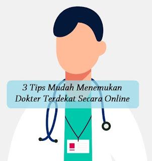 3 Cara Mudah Menemukan Dokter Terdekat Secara Online