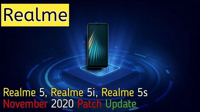 Realme 5, Realme 5i and Realme 5s November 2020 security patch update in India.