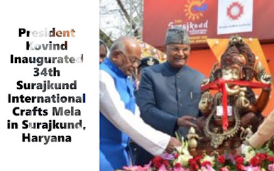 President Kovind Inaugurated 34th Surajkund International Crafts Mela in Surajkund, Haryana from Feb 1-16, 2020