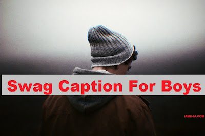 Swag Captions For Boys