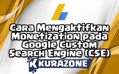 Cara Mengaktifkan Monetization pada Google Custom Search Engine (CSE)