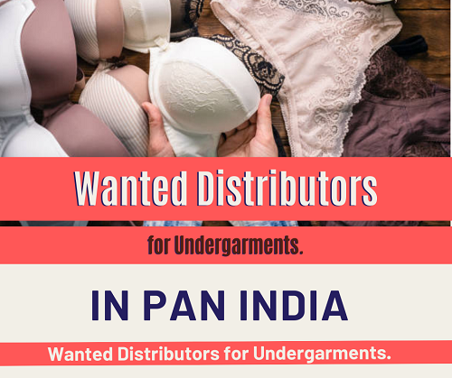 Wanted Distributors, Super Stockist & C&F for Undergarments in Pan India.