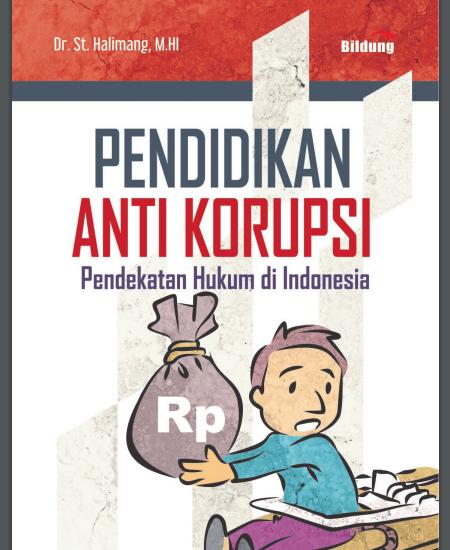 Buku Pendidikan Anti-korupsi: Pendekatan Hukum di Indonesia (Download PDF Gratis !!!!)