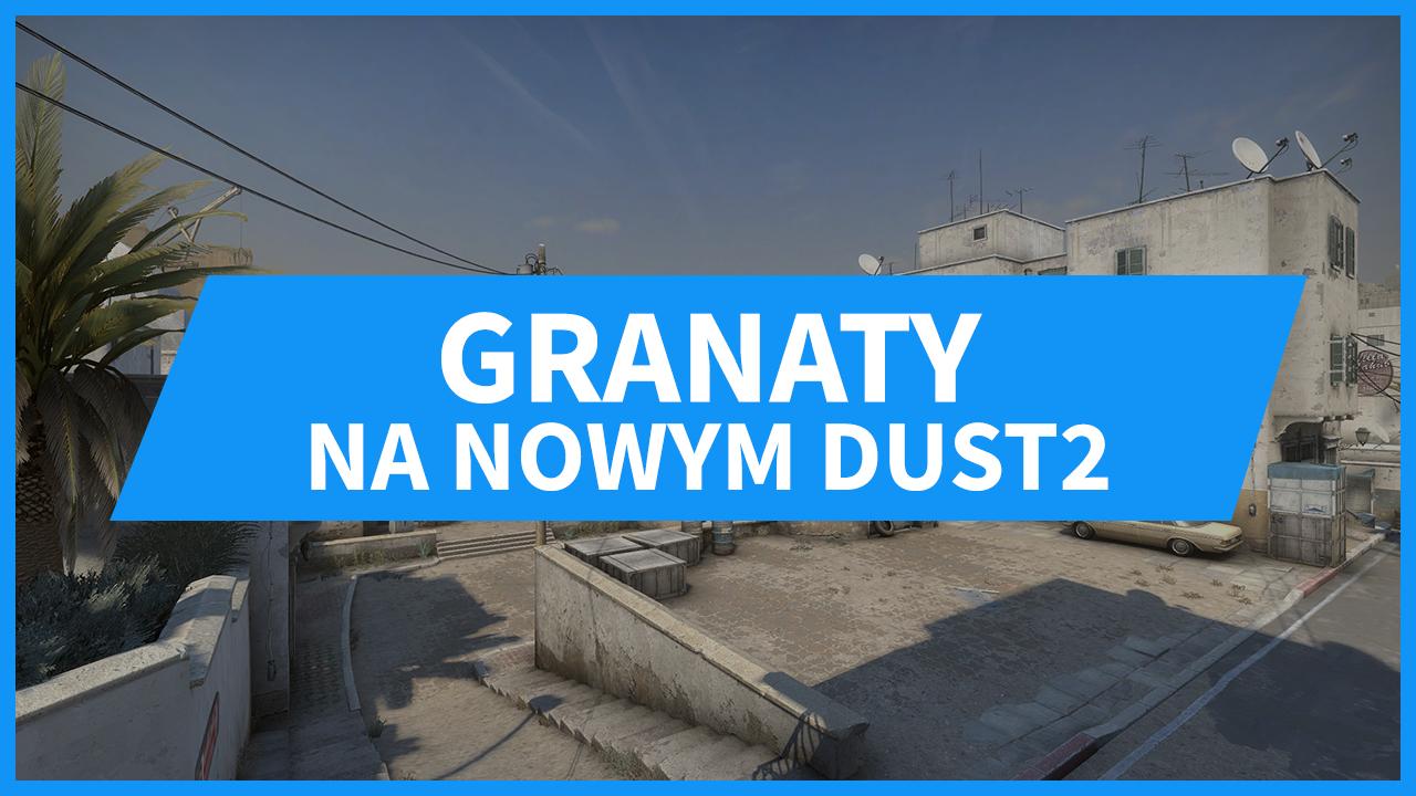 Granaty na nowym DUST2 w CS:GO - SMOKE, MOLOTOV, FLASH