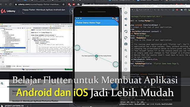 Belajar Flutter untuk Membuat Aplikasi Android dan iOS Jadi Lebih Mudah