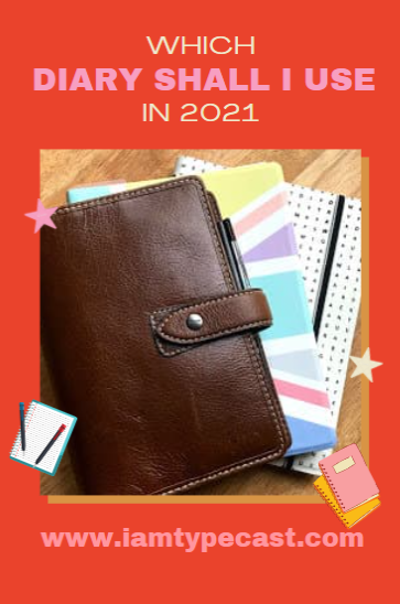 Typecast | What Diary Am I Going To Use In 2021 |  Diary selection for 2021 plus some recommendations
