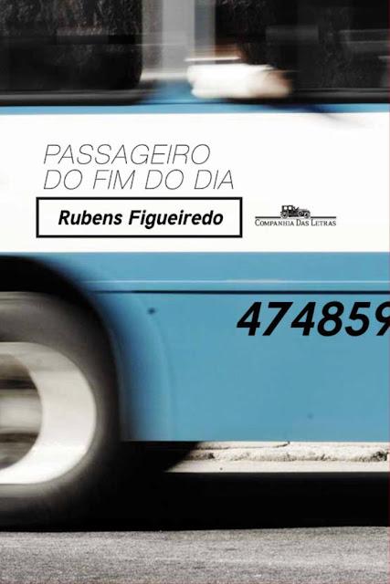 Passageiro do fim do dia - Rubens Figueiredo