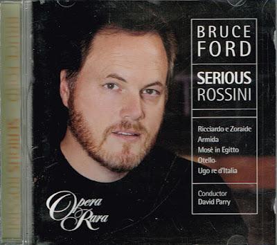 Bruce Ford - Serious Rossini - Opera Rara