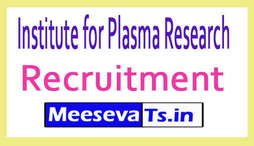 Institute for Plasma Research IPR Recruitment