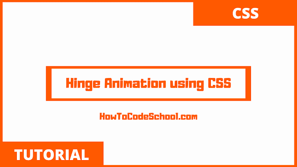 Hinge Animation using CSS