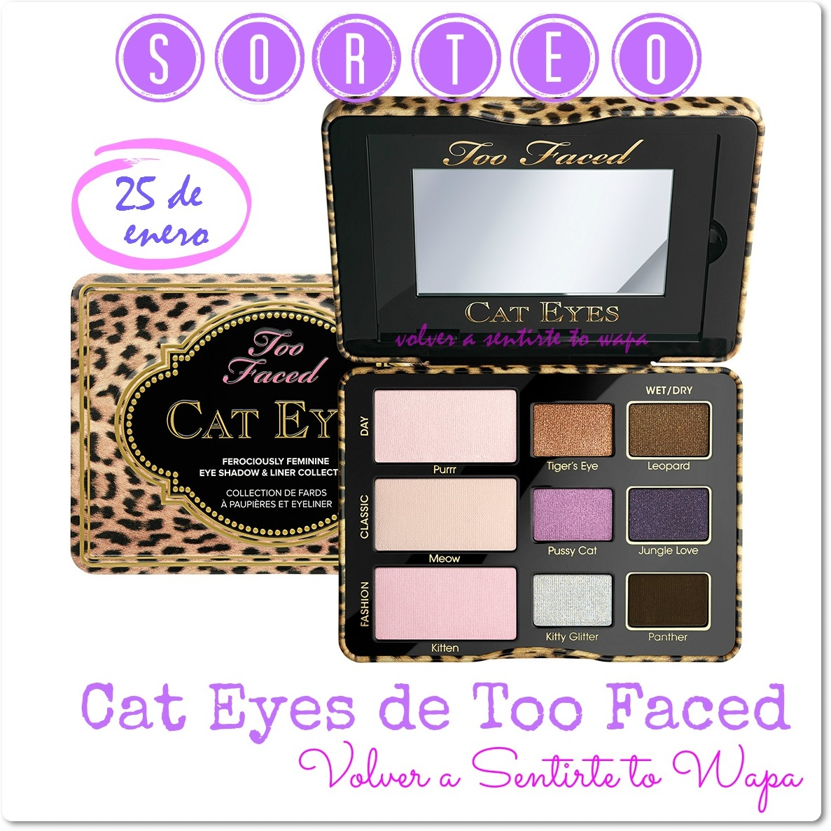 SORTEO TOO FACED - Paleta Cat Eyes - Volver a Sentirte to Wapa