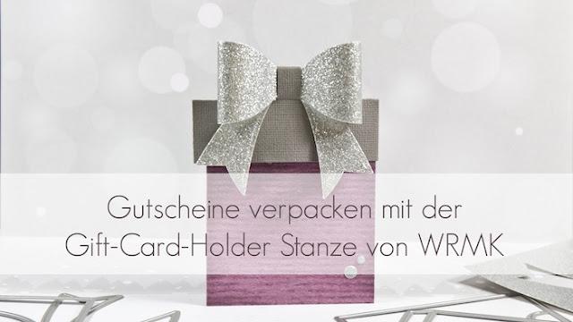 http://danipeuss.blogspot.com/2016/12/gutschein-verpacken-mit-den-gift-card-holder-dies-wrmk.html