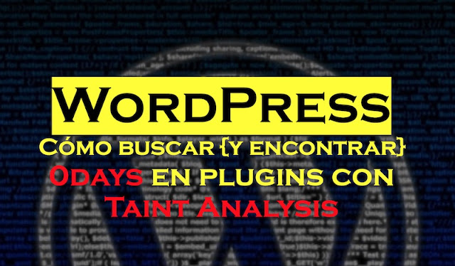 WordPress: Cómo Buscar {Y Encontrar} 0Days En Plugins Con