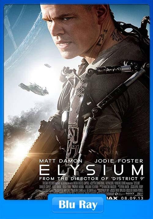 Elysium 2013 Dual Audio Hindi 720p Esub BluRay x264 | 480p 300MB | 100MB HEVC