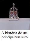 A história de um príncipe brasileiro. A história de um barão negro