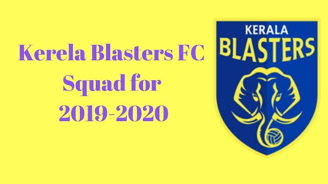 Kerela Blasters FC Full Team Squad Details for 2019-2020