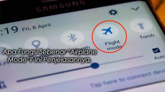 Penjelasan Apa Sebenarnya Fungsi 'Airplane Mode'
