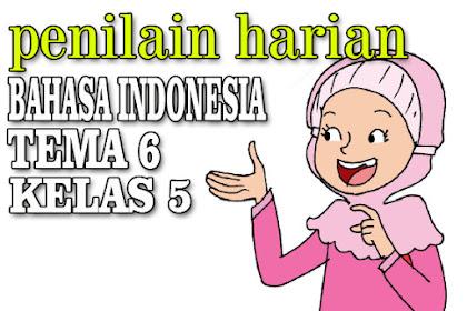 Penilaian Harian Soal Tema 6 Bahasa Indonesia Kelas 5 Paket 001