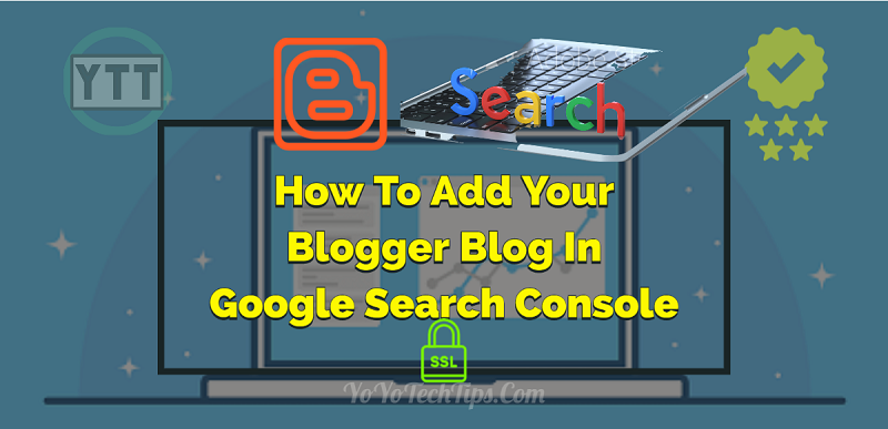 How To Add Your Blogger Blog In Google Search Console - 2020
