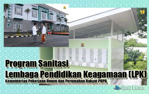 Program Sanitasi Lembaga Pendidikan Keagamaan (LPK) Kementerian Pekerjaan Umum dan Perumahan Rakyat PUPR