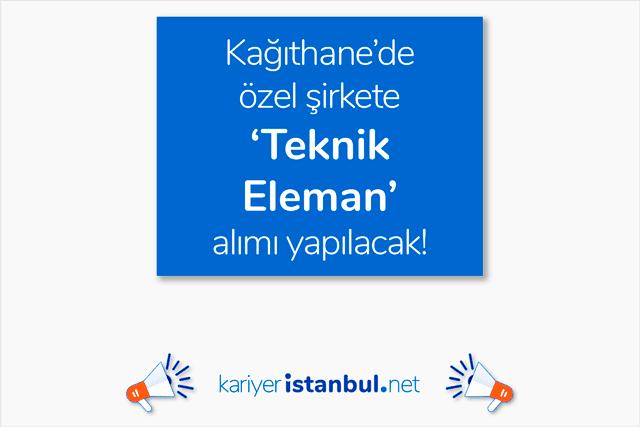 İstanbul Kağıthane'de basım yayın sektöründe mikro endüstriyel üretim yapan firmaya 4 teknik eleman alınacak. Detaylar kariyeristanbul.net'te!