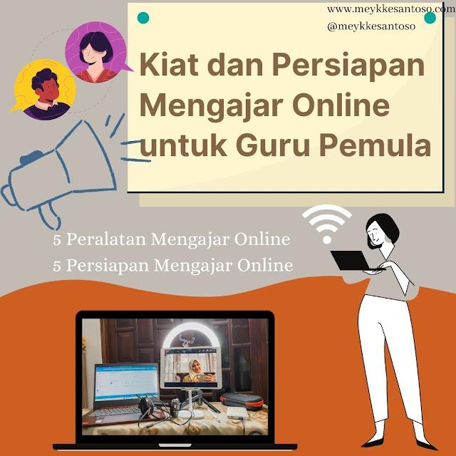 Kiat dan persiapan Mengajar Online untuk Guru Pemula